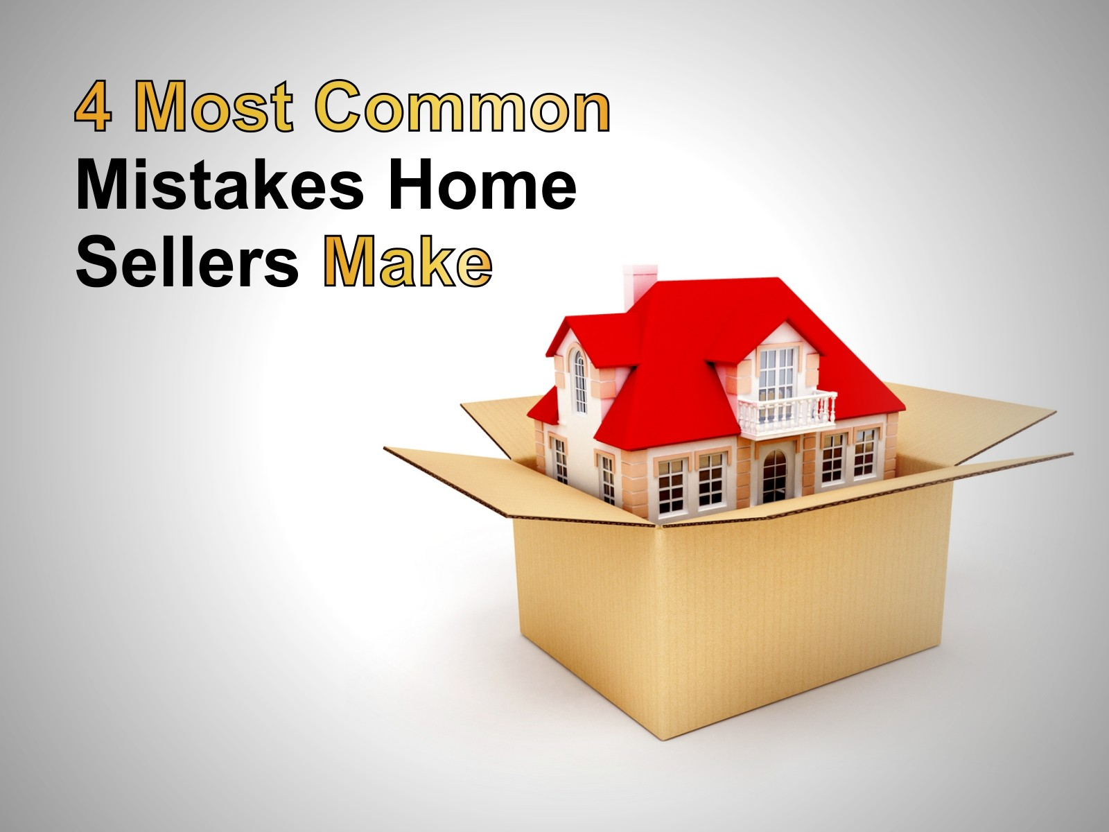 4 Common Mistakes home Seller's make