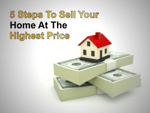 5 Steps to sell your home at the highest price