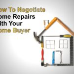 How to negotiate home repairs with your home buyer