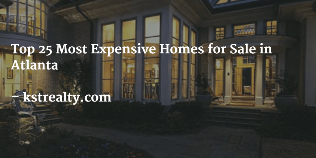 Top 25 Most Expensive Homes in Atlanta